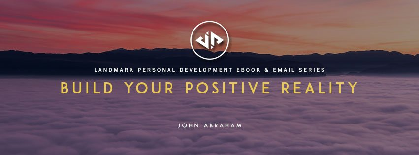 Free Download - Build Your Positive Reality eBook