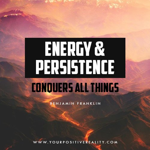 Energy & Persistence Conquers All Things | 10 Powerful Quotes on Persistence