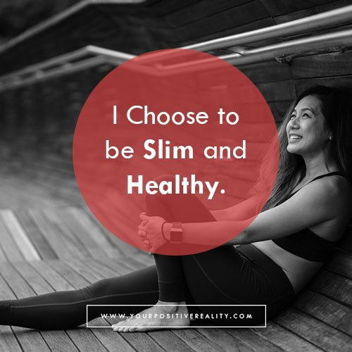 I Choose to be Slim and Healthy - Weight Loss Affirmation