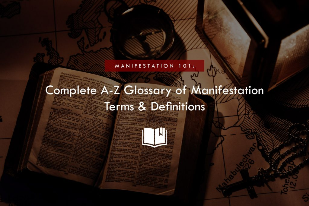 Complete A-Z Glossary of Manifestation Terms & Definitions