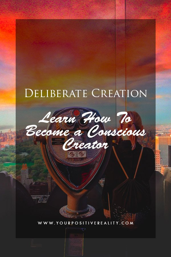 Deliberate Creation - What It Means and how to apply it 2