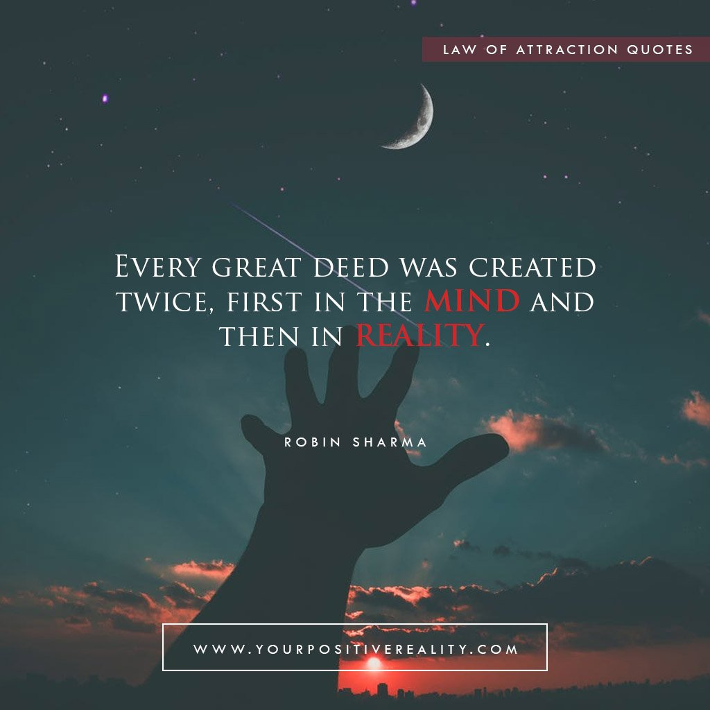 Every great deed was created twice, first in the mind and then in reality | Powerful Law of Attraction Quotes to Manifest