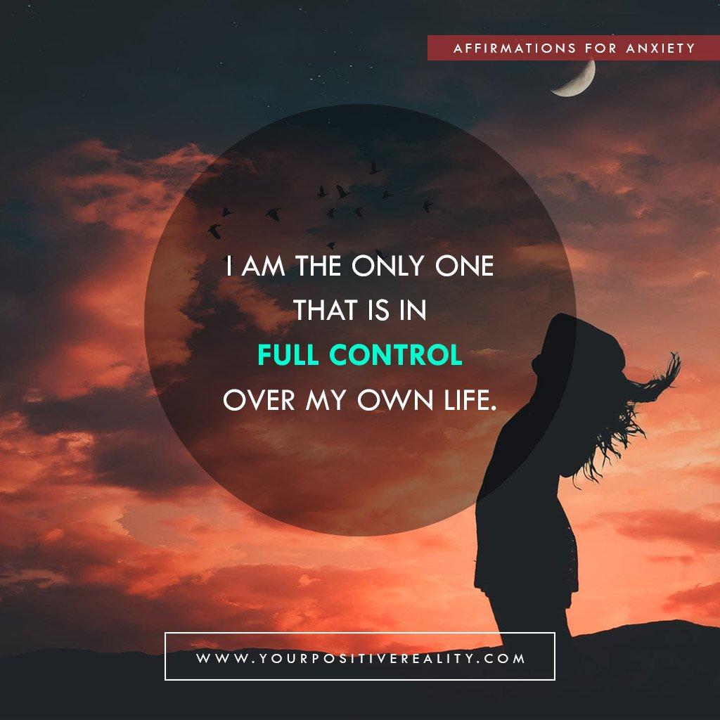 I Am the Only One That Is In Full Control Over My Own Life | Affirmations for Anxiety