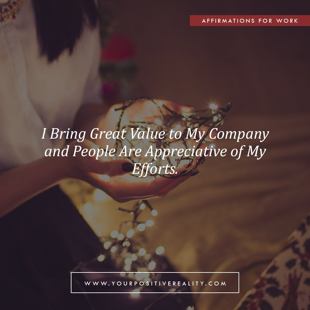 I Bring Great Value to My Company and People Are Appreciative of My Efforts | Affirmations for Work