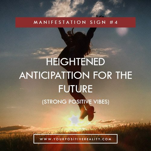 Manifestation Sign #4 - Heightened Anticipation for the future | 7 Initial Signs That Your Manifestation Is Close