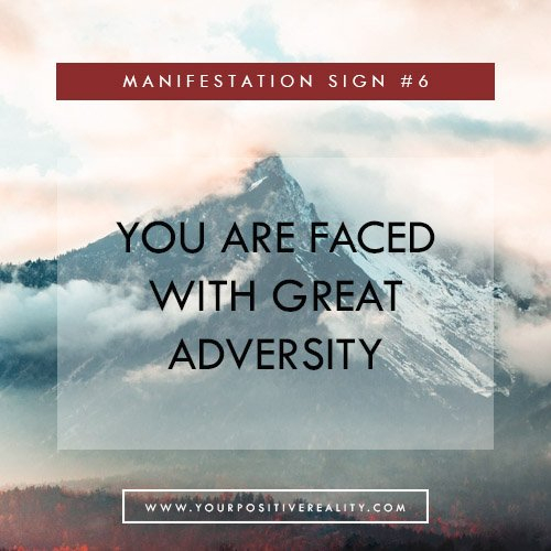 Manifestation Sign #5 - You Are Faced With Great Adversity | 7 Initial Signs That Your Manifestation Is Close
