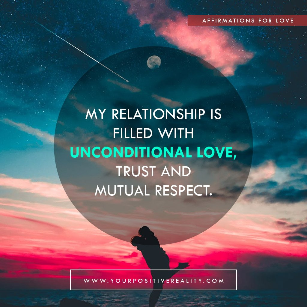 My Relationship is filled with unconditional love, trust and mutual respect | Affirmations for love