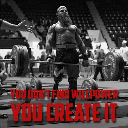Quote - You Don't Find Willpower, You Create It