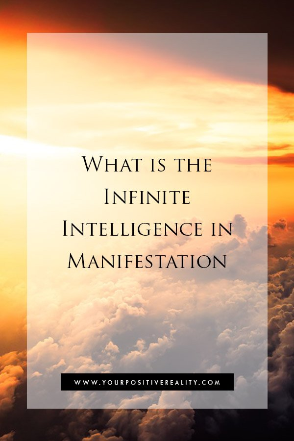 What is the Infinite Intelligence in Manifestation | Your Positive Reality