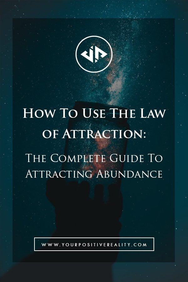 How to use the Law of attraction - Complete Guide