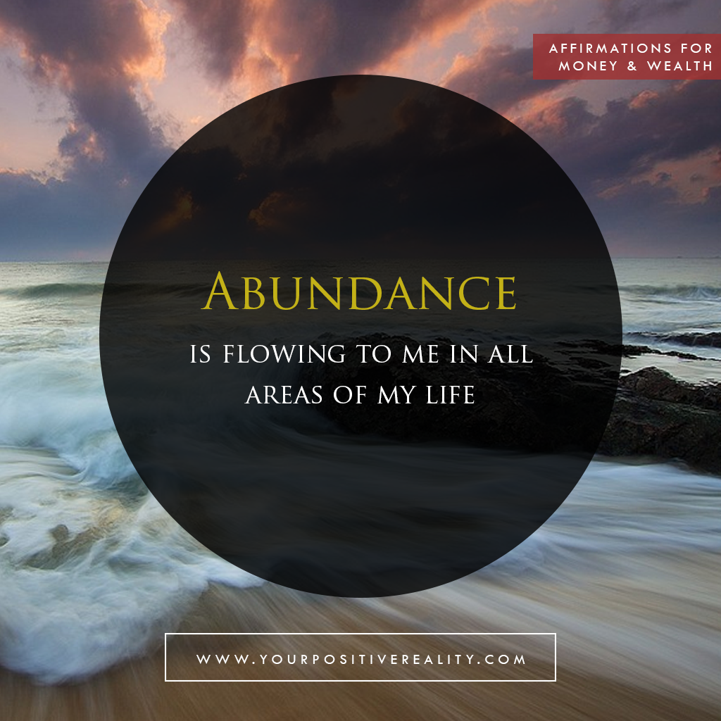 Money Affirmation 6: Abundance is flowing to me in all areas of my life