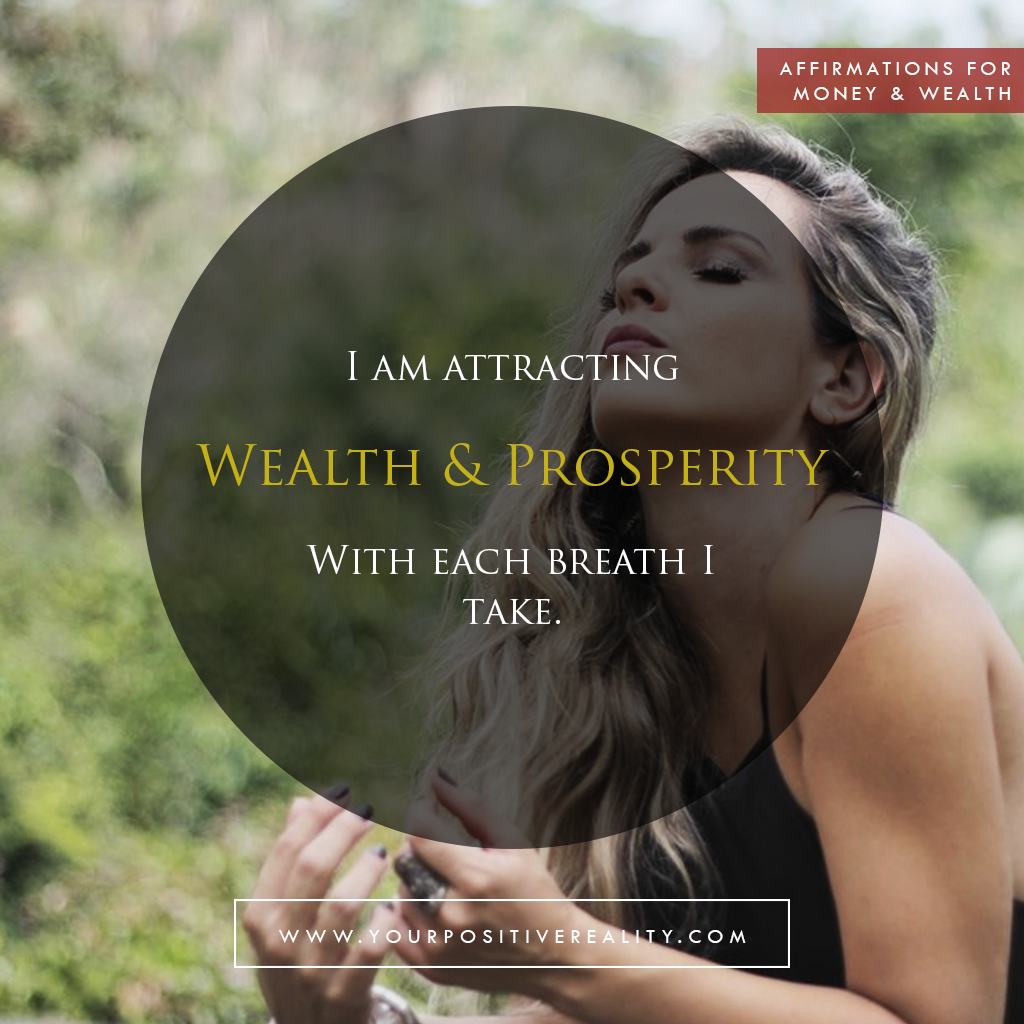 Money Affirmation 3: I am attracting wealth and prosperity with each breath