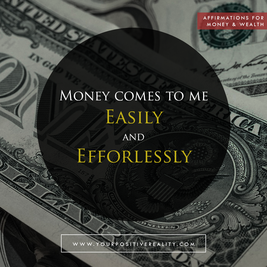 Money Affirmation 2: Money comes to me easily and effortlessly
