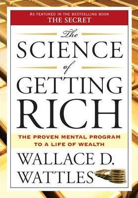The Science of Getting Rich by Wallace Wattles   The 10 Best Law of Attraction Books Every Conscious Manifestor Should Read