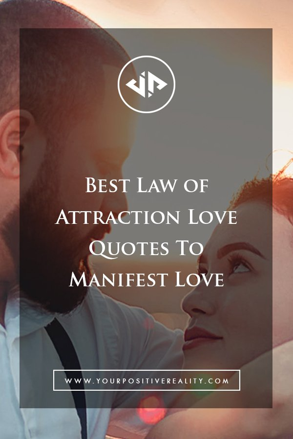 Best law of attraction love quotes to manifest love