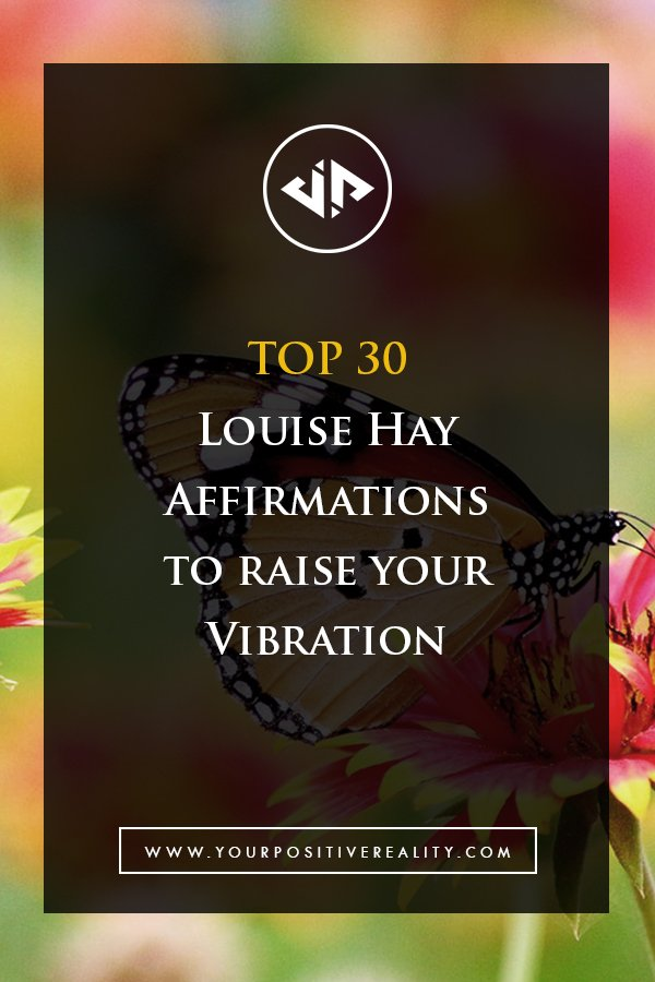 Top 30 Louise Hay Affirmations to Raise Your Vibration