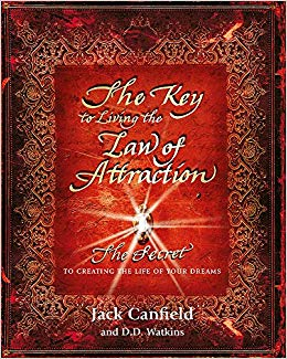 The Key to Living the Law of Attraction by Jack Canfield   The 10 Best Law of Attraction Books Every Conscious Manifestor Should Read
