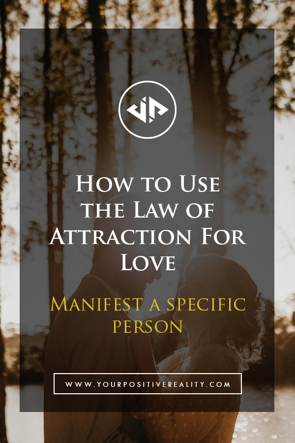 Manifesting a Specific Person - Using the Law of Attraction for Love
