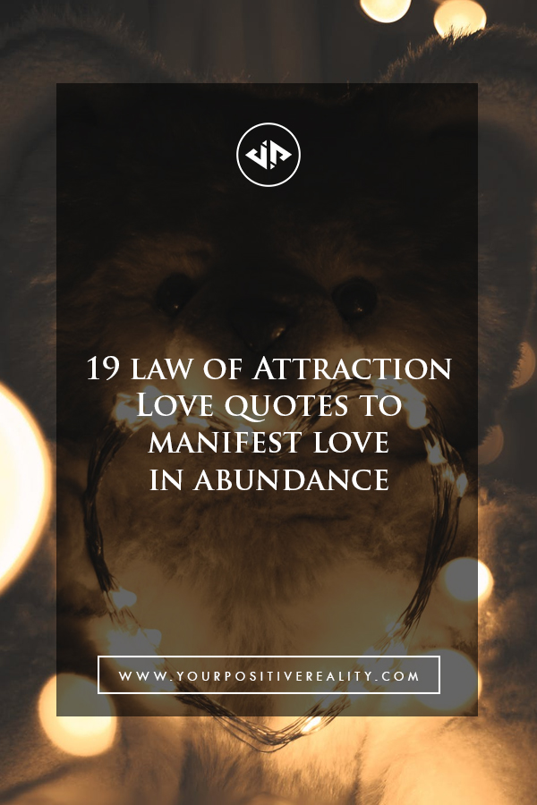19 Law of Attraction Quotes to Manifest Love in Abundance